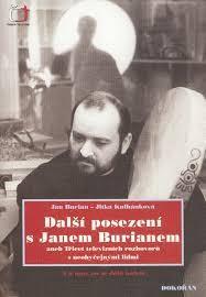 Další Posezení s Janem Burianem aneb Třicet televizních rozhovorů s neobyčejnými lidmi a o tom, co se dělo kolem.