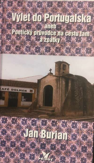 Výlet do Portugalska aneb Poetický průvodce na cestu tam a zpátky - Jan Burian